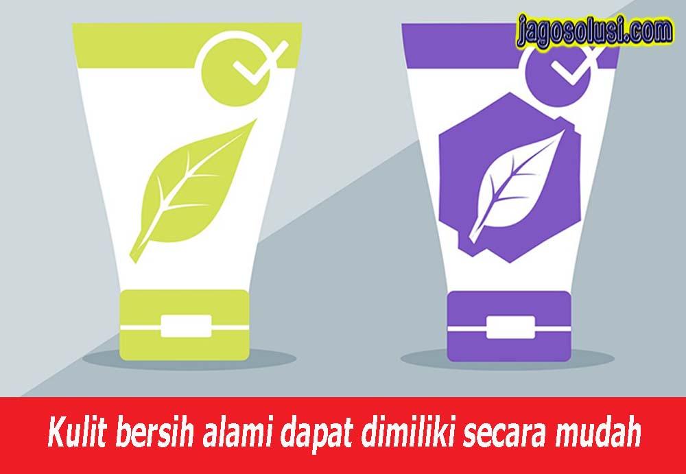 Agar Kulit Bersih Sehat  Saran Rahasia Kulit Bersih Alami - Cara tepat memiliki Kulit bersih alami - JAGO SOLUSI