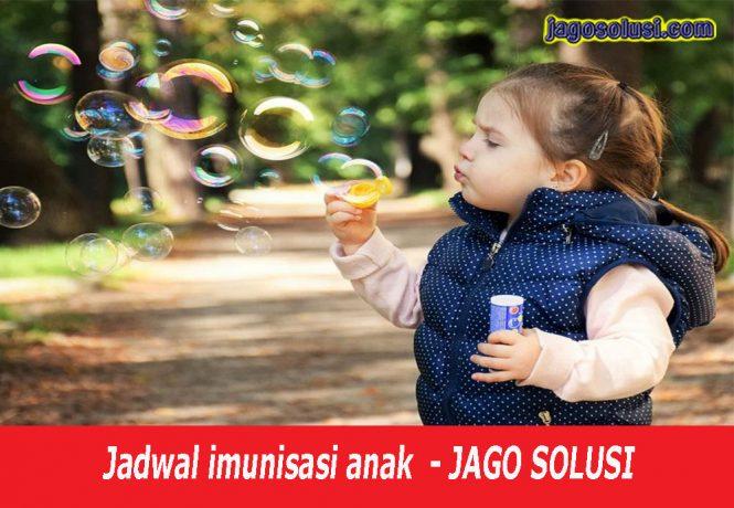 Jadwal imunisasi anak lengkap idai terkini-imunisasi anak idai-biaya iminisasi anak-jago solusi-life insurance