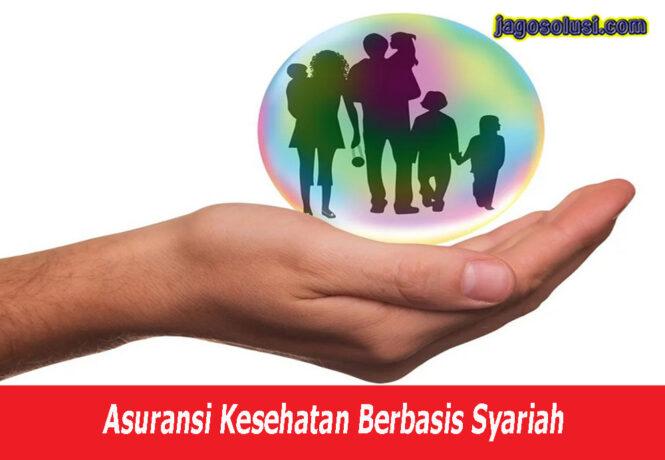 Asuransi Kesehatan Syariah Terbaik Saat Ini Untuk Anda Miliki Bersama Keluarga Tercinta